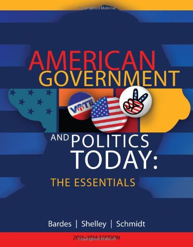 American Government and Politics Today: The Essentials: Bardes, Barbara A.;