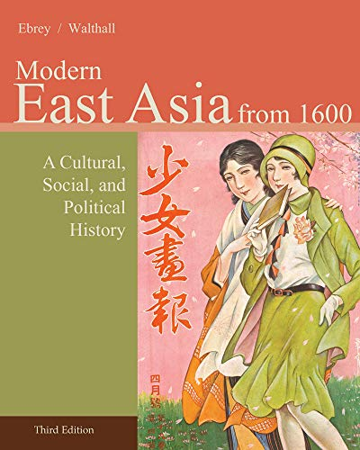 9781133606499: Modern East Asia from 1600: A Cultural, Social, and Political History, Vol. 2, 3rd Edition