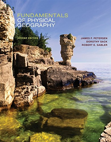 Fundamentals of Physical Geography: Petersen, James, Sack,