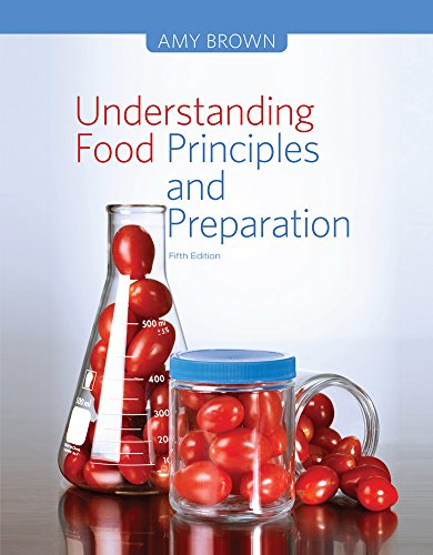Understanding Food: Principles and Preparation: Brown, Amy Christine