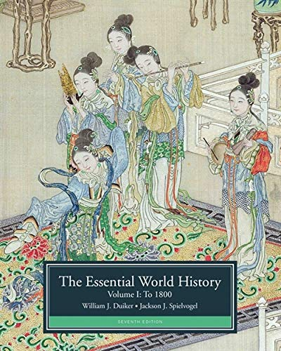 The Essential World History, Volume I: To 1800 (9781133607724) by Duiker, William J.; Spielvogel, Jackson J.