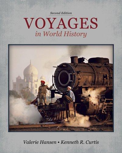 Voyages in World History (Paperback): Professor of History Valerie Hansen, Ken Curtis