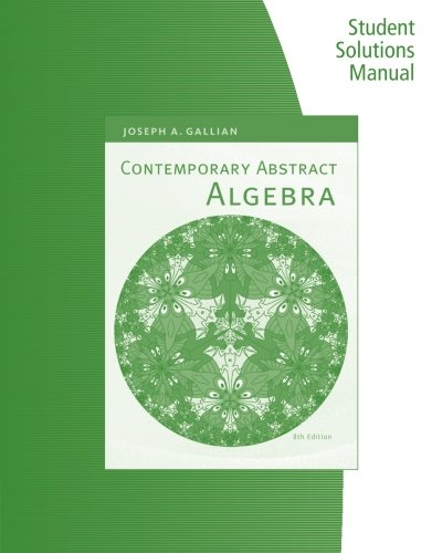 9781133608530: Student Solutions Manual for Gallian's Contemporary Abstract Algebra, 8th
