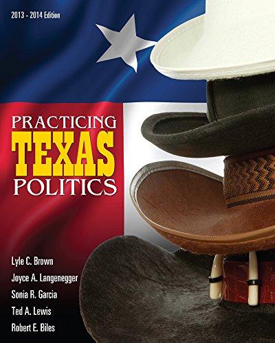 Practicing Texas Politics (Text Only): Biles, Robert E.,