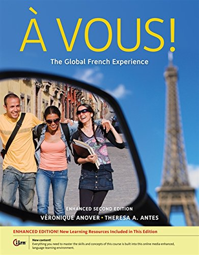 A Vous!: The Global French Experience,Enhanced (Hardback): Theresa A. Antes, Veronique Anover