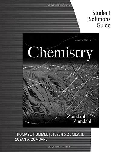 Student Solutions Guide for Zumdahl/Zumdahl's Chemistry, 9th (9781133611998) by Steven S. Zumdahl; Susan A. Zumdahl