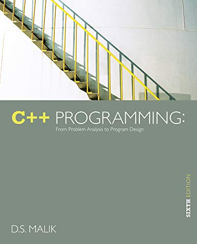 C++ Programming: From Problem Analysis to Program: D. S. Malik