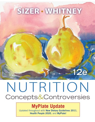 Nutrition: Concepts and Controversies, Myplate Update (Paperback): Frances Sizer, Ellie Whitney