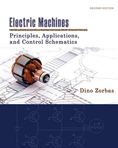 9781133628514: Electric Machines: Principles, Applications, and Control Schematics