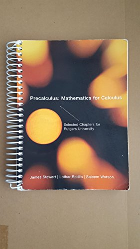 9781133664680: Precalculus: Mathematics for Calculus Selected Chapters for Rutgers University by Lothar Redlin, and Saleem Watson James Stewart (2012-05-03)