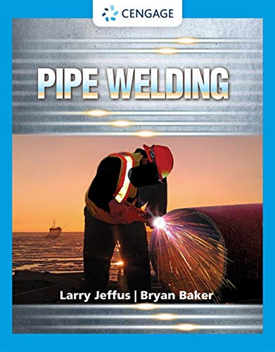 Pipe Welding: Larry Jeffus; Bryan