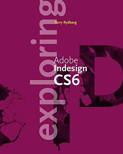 Exploring Adobe Indesign CS6 (Adobe Cs6)