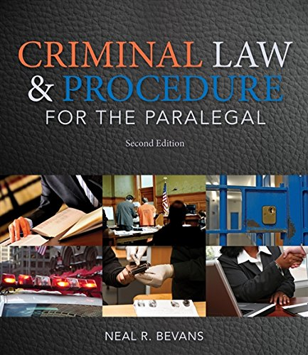 Criminal Law and Procedure for the Paralegal: Neal R. Bevans