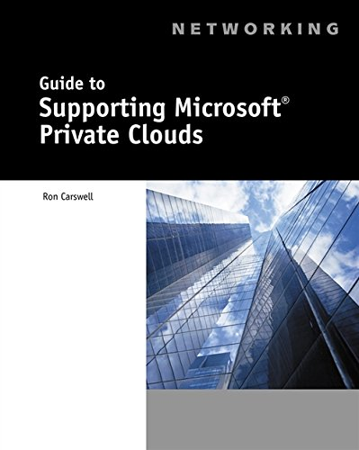 Guide to Supporting Microsoft Private Clouds: Carswell, Ron