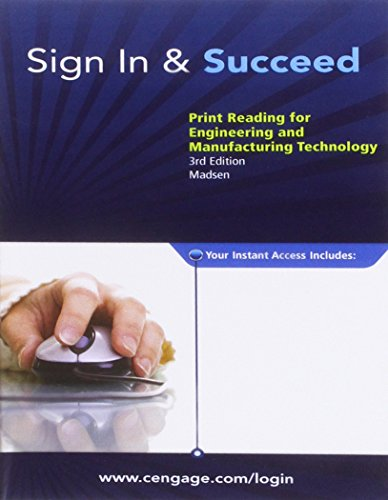Sign In & Succeed: Print Reading for Engineering and Manufacturing Technology, 3rd Edition (113371644X) by David A Madsen Emeritus