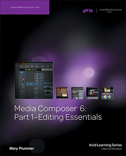 9781133727989: Media Composer 6: Part 1 - Editing Essentials (Avid Learning)