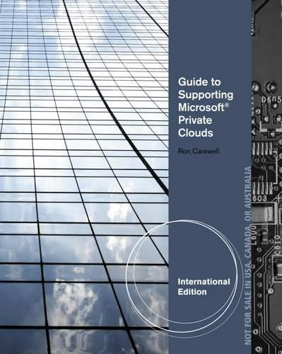 9781133728375: Guide to Supporting Microsoft Private Clouds, International Edition
