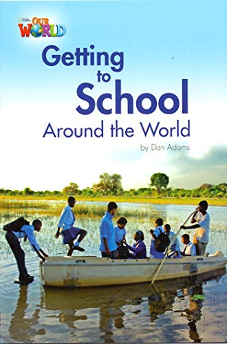 9781133730545: Our World Readers: Getting to School Around the World: American English