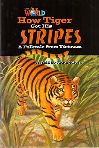 9781133730712: Our World Readers: How Tiger Got His Stripes: American English