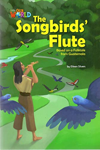 9781133730729: Our World Readers: The Songbirds' Flute: American English