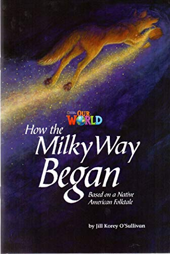 9781133730736: Our World Readers: How the Milky Way Began: American English
