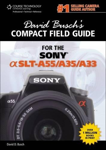9781133732426: David Busch's Compact Field Guide for the Sony Alpha SLT-A55/A35/A33