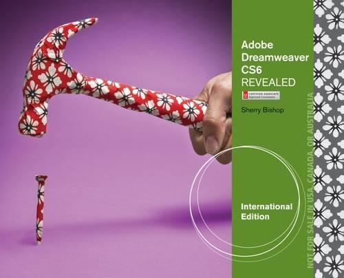 9781133765776: Adobe Dreamweaver CS6 Revealed, International Edition
