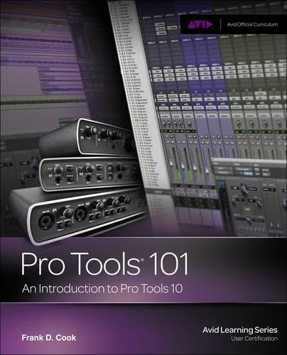9781133776550: Pro Tools 101 -- An Introduction to Pro Tools 10 (Book & DVD) (Avid Learning)