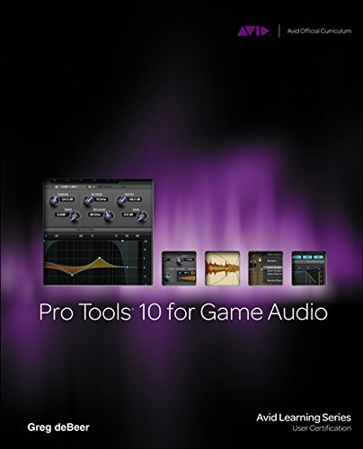 9781133788843: Pro Tools 10 for Game Audio