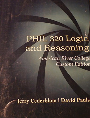 9781133837411: PHIL 320 Logic and Reasoning American River College Custom Edition