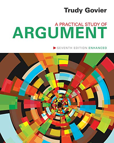 A Practical Study of Argument, Enhanced Edition: Govier, Trudy