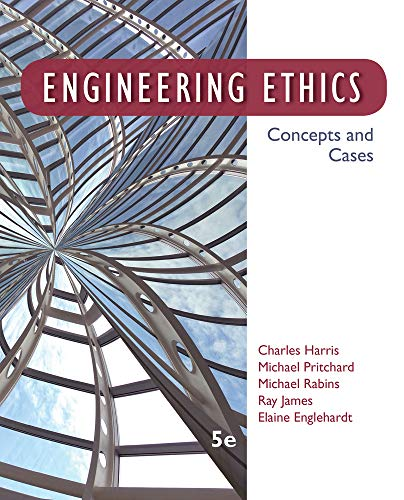 Engineering Ethics: Concepts and Cases: Jr. Charles E.