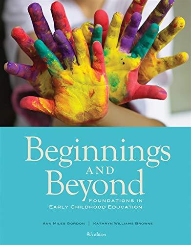 Beginnings & Beyond: Foundations in Early Childhood: Gordon, Ann Miles;
