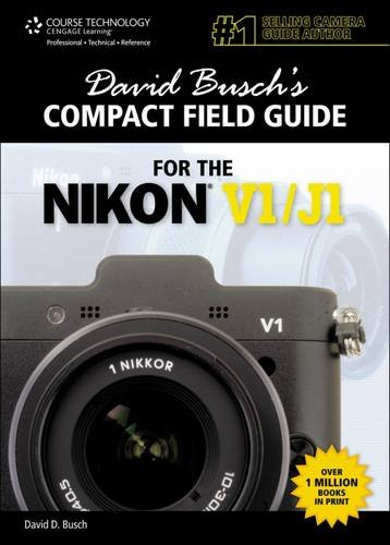 9781133938392: David Busch's Compact Field Guide for the Nikon V1/J1 (David Busch's Digital Photography Guides)
