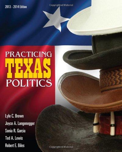 Practicing Texas Politics (with CourseReader 0-30: Texas: Brown, Lyle; Langenegger,