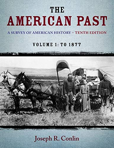 The American Past: A Survey of American History,  Volume I: To 1877: Conlin, Joseph R.