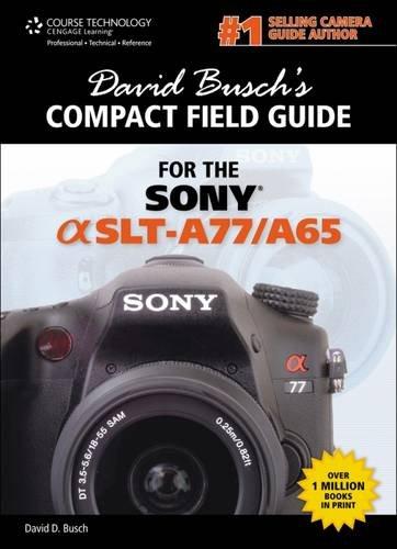 9781133948865: David Busch's Sony Alpha SLT-A77/A65 Compact Field Guide (David Busch's Digital Photography Guides)