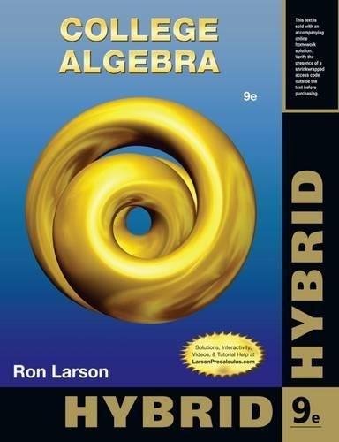 College Algebra, Hybrid Edition (with Enhanced WebAssign: Larson, Ron