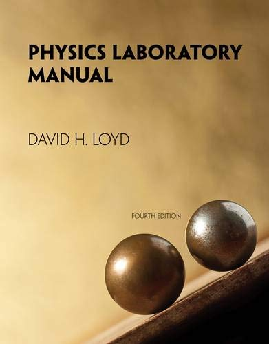 Physics Laboratory Manual: Loyd, David