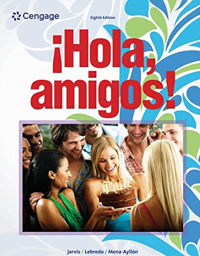 Student Activities Manual for Hola, amigos!, 8th Edition (1133952194) by Jarvis, Ana; Lebredo, Raquel; Mena-Ayllon, Francisco