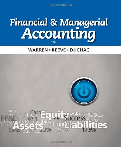 Financial & Managerial Accounting (1133952429) by Carl S. Warren; James M. Reeve; Jonathan Duchac