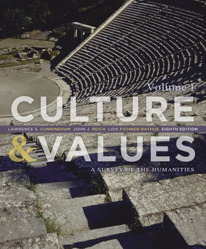Culture and Values: A Survey of the Humanities, Volume I (1133952445) by John J. Reich; Lawrence S. Cunningham; Lois Fichner-Rathus