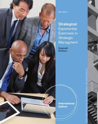 Strategize Experiential Exercises In Strategic Management 4Ed: Gopinath C