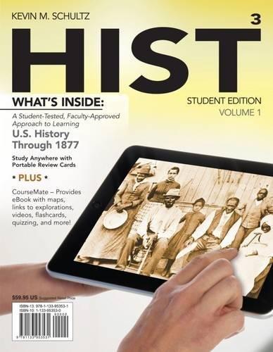 HIST, Volume 1: US History Through 1877: Schultz, Kevin M.