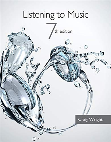 Listening to Music (with Introduction to Listening: Wright, Craig