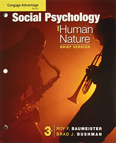 Social Psychology and Human Nature, Brief Version (Cengage Advantage Books): Baumeister, Roy F.; ...