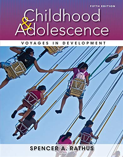 Childhood and Adolescence: Voyages in Development: Rathus, Spencer A.