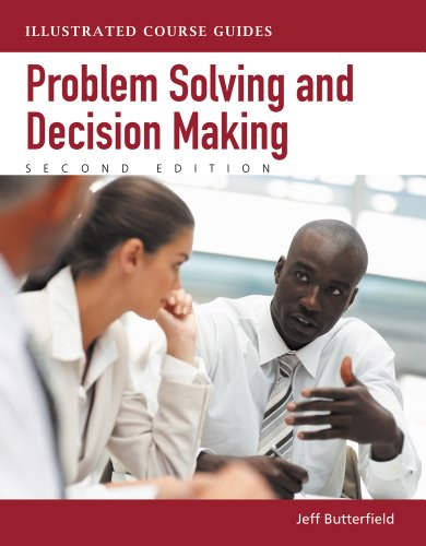 Illustrated Course Guides: Problem-Solving and Decision Making: Butterfield, Jeff