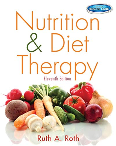 Nutrition and Diet Therapy 9781133960508 NUTRITION & DIET THERAPY11E is an updated introduction to the essentials of nutrition concepts, good health and client care that will pr