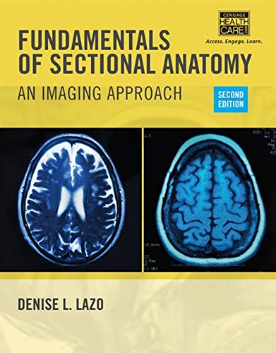 Fundamentals of Sectional Anatomy: An Imaging Approach: Denise L. Lazo